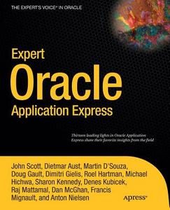 Libro inglese Expert Oracle Application Express John Scott , Doug Gault , Raj Mattamal