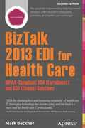Libro in inglese Biztalk 2013 EDI for Health Care: HIPAA-Compliant 834 (Enrollment) and 837 (Claims) Solutions Mark Beckner