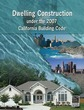 Dwelling Construction Under the 2007 Cal