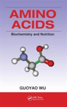 Amino Acids: Biochemistry and Nutrition - Guoyao Wu - cover