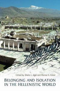 Foto Cover di Belonging and Isolation in the Hellenistic World, Libri inglese di Sheila L. Ager,Reimer Faber, edito da University of Toronto Press