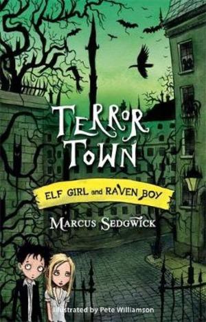 Elf Girl and Raven Boy: Terror Town: Book 5