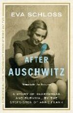 Libro in inglese After Auschwitz: A story of heartbreak and survival by the stepsister of Anne Frank Eva Schloss