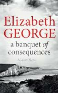 A Banquet of Consequences: An Inspector Lynley Novel: 16 - Elizabeth George - cover