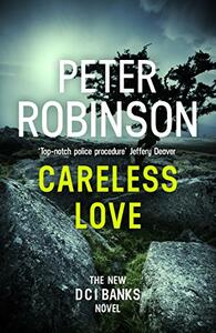 Careless Love: DCI Banks 25 - Peter Robinson - cover