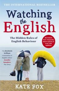 Watching the English: the International Bestseller Revised and Updated - Kate Fox - cover