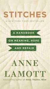 Stitches: A Handbook on Meaning, Hope, and Repair - Anne Lamott - cover