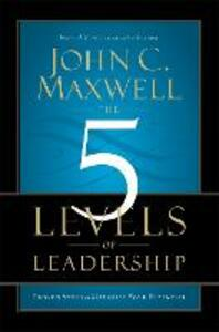 The 5 Levels of Leadership: Proven Steps to Maximise Your Potential - John C. Maxwell - cover