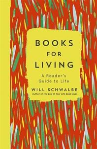 Books for Living: a reader's guide to life - Will Schwalbe - cover