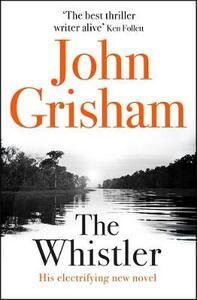 The Whistler: The Number One Bestseller - John Grisham - cover