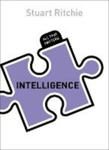 Intelligence: All That Matters - Stuart Ritchie - cover