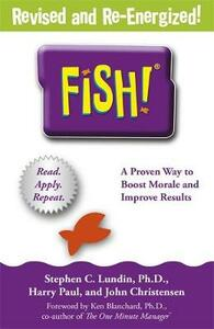 Fish!: A remarkable way to boost morale and improve results - Stephen C. Lundin,Harry Paul,John Christensen - cover