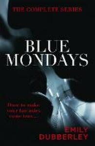 Blue Mondays: The Complete Series - Emily Dubberley - cover