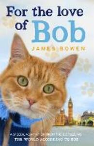 For the Love of Bob - James Bowen - cover
