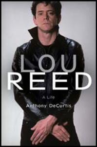 Lou Reed: Radio 4 Book of the Week - Anthony DeCurtis - cover