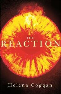 The Reaction: Book Two in the spellbinding Wars of Angels duology - Helena Coggan - cover
