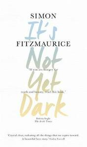 It's Not Yet Dark - Simon Fitzmaurice - cover