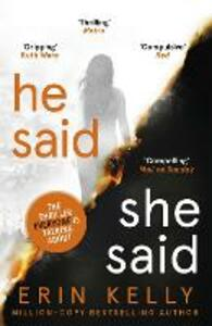 He Said/She Said: the must-read bestselling suspense novel of the year - Erin Kelly - cover