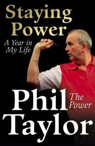 Staying Power: A Year In My Life - Phil Taylor - cover