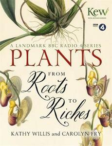 Plants: From Roots to Riches - Kathy Willis - cover