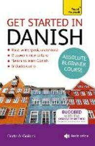 Get Started in Danish Absolute Beginner Course: (Book and audio support) - Dorte Nielsen Al-Gailani - cover