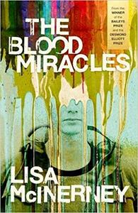 The Blood Miracles - Lisa McInerney - cover