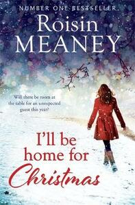 I'll Be Home for Christmas: 'This magical story of new beginnings will warm the heart' - Roisin Meaney - cover