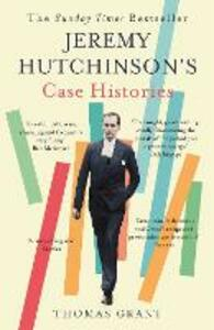 Jeremy Hutchinson's Case Histories: From Lady Chatterley's Lover to Howard Marks - Thomas Grant - cover