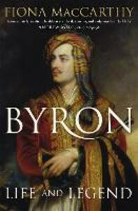 Byron: Life and Legend - Fiona MacCarthy - cover