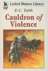 Cauldron Of Violence - E. C. Tubb - cover