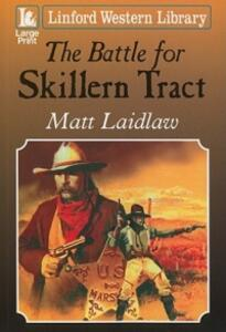 The Battle For Skillern Tract - Matt Laidlaw - cover