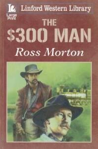 The $300 Man - Ross Morton - cover