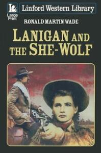 Lanigan And The She-Wolf - Ronald Martin Wade - cover