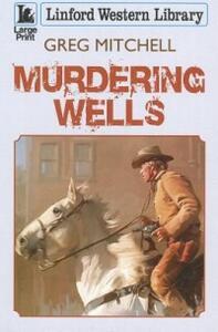 Murdering Wells - Greg Mitchell - cover