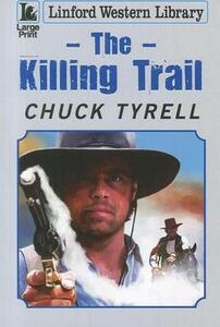 The Killing Trail - Chuck Tyrell - cover