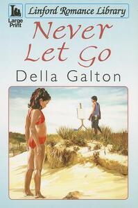 Never Let Go - Della Galton - cover