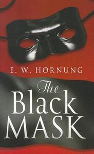 The Black Mask - E. W. Hornung - cover