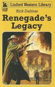 Renegade's Legacy - Rick Dalmas - cover