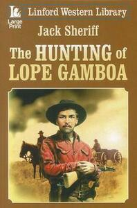 The Hunting Of Lope Gamboa - Jack Sheriff - cover