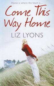 Come This Way Home - Liz Lyons - cover