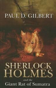 Sherlock Holmes And The Giant Rat Of Sumatra - Paul D. Gilbert - cover