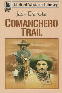 Comanchero Trail - Jack Dakota - cover