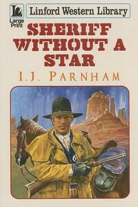 Sheriff Without A Star - I. J. Parnham - cover