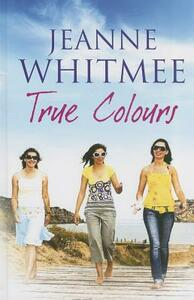 True Colours - Jeanne Whitmee - cover