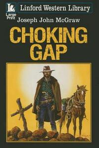 Choking Gap - Joseph John McGraw - cover