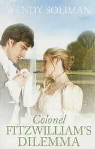 Colonel Fitzwilliam's Dilemma - Wendy Soliman - cover
