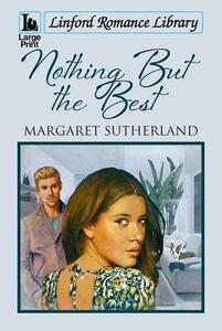 Nothing But The Best - Margaret Sutherland - cover