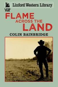 Flame Across The Land - Colin Bainbridge - cover