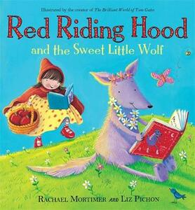 Red Riding Hood and the Sweet Little Wolf - Rachael Mortimer - cover