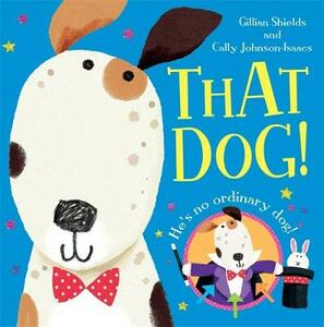 That Dog! - Gillian Shields - cover